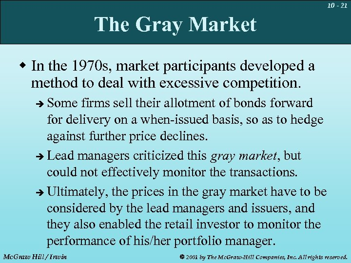 10 - 21 The Gray Market w In the 1970 s, market participants developed