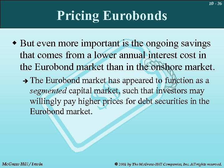 10 - 26 Pricing Eurobonds w But even more important is the ongoing savings