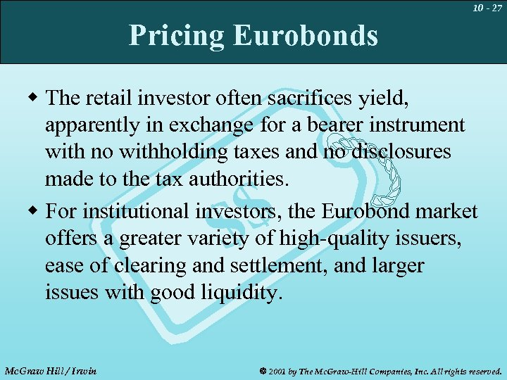 10 - 27 Pricing Eurobonds w The retail investor often sacrifices yield, apparently in
