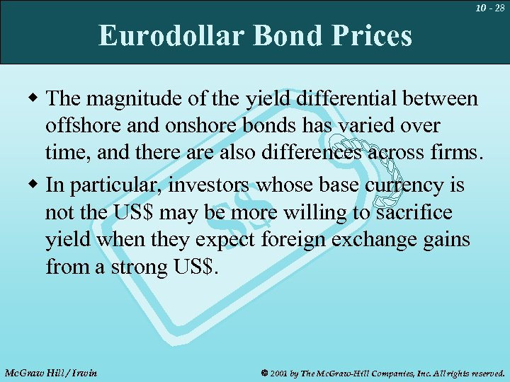 10 - 28 Eurodollar Bond Prices w The magnitude of the yield differential between