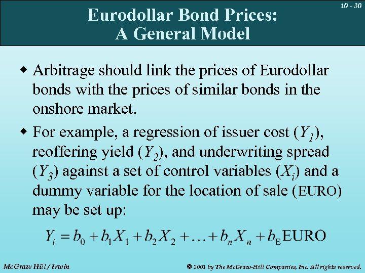 Eurodollar Bond Prices: A General Model 10 - 30 w Arbitrage should link the