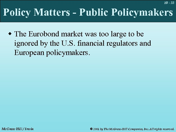 10 - 33 Policy Matters - Public Policymakers w The Eurobond market was too