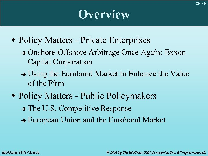 10 - 6 Overview w Policy Matters - Private Enterprises Onshore-Offshore Arbitrage Once Again: