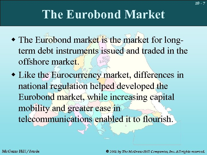 10 - 7 The Eurobond Market w The Eurobond market is the market for