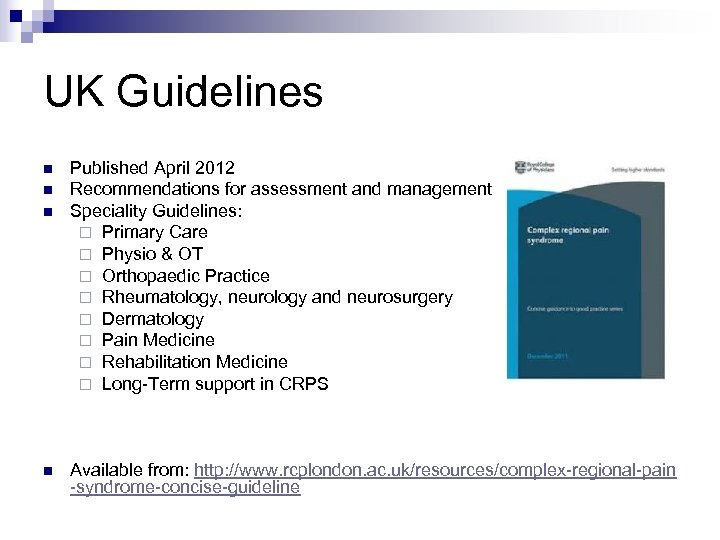 UK Guidelines n n Published April 2012 Recommendations for assessment and management Speciality Guidelines:
