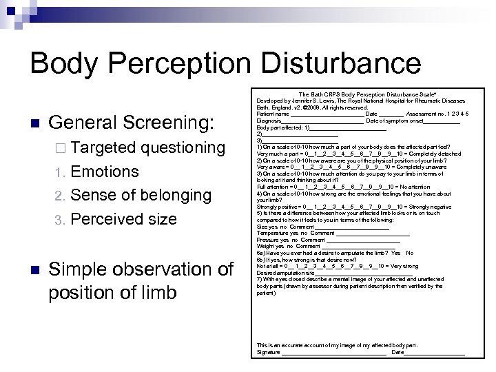 Body Perception Disturbance n General Screening: ¨ Targeted questioning Emotions 2. Sense of belonging