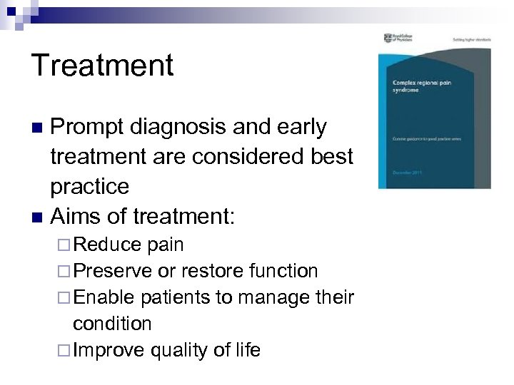 Treatment Prompt diagnosis and early treatment are considered best practice n Aims of treatment: