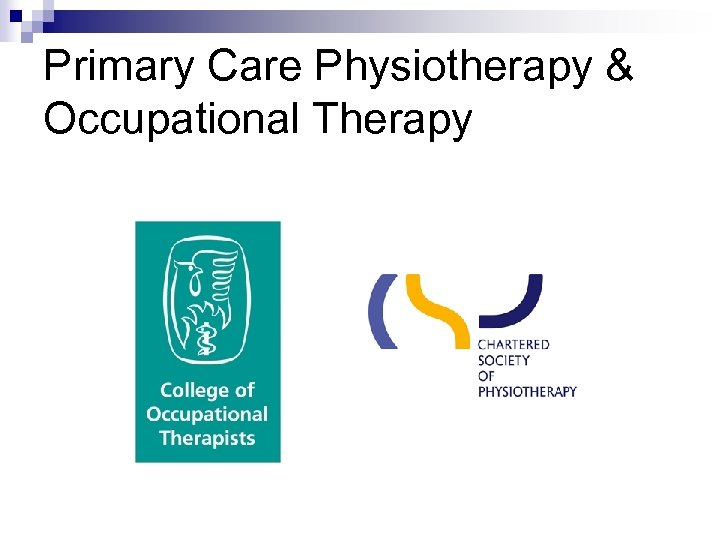 Primary Care Physiotherapy & Occupational Therapy