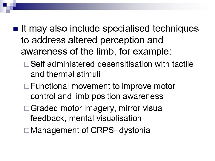 n It may also include specialised techniques to address altered perception and awareness of