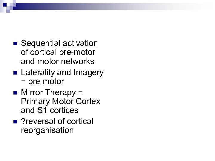 n n Sequential activation of cortical pre-motor and motor networks Laterality and Imagery =