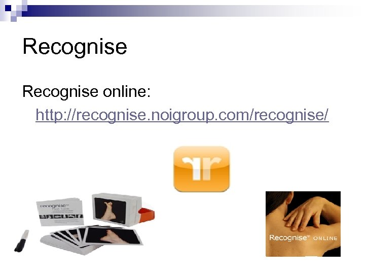 Recognise online: http: //recognise. noigroup. com/recognise/