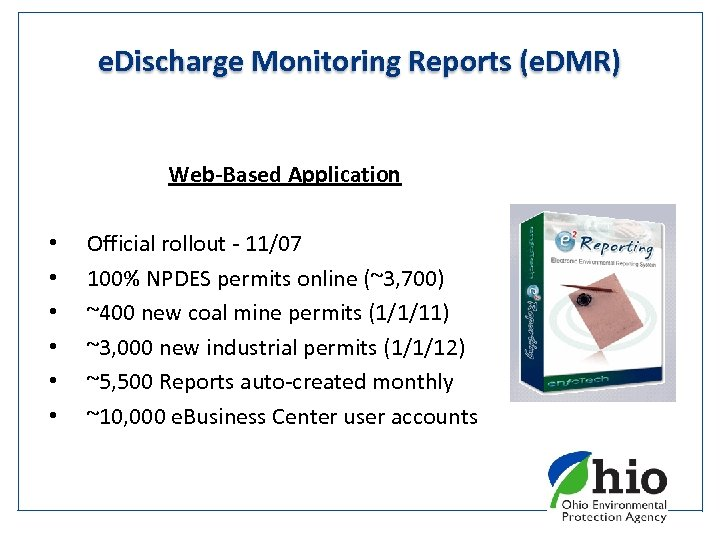 e. Discharge Monitoring Reports (e. DMR) Web-Based Application • • • Official rollout -