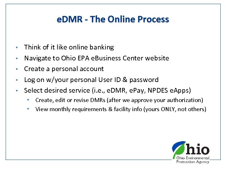 e. DMR - The Online Process • • • Think of it like online