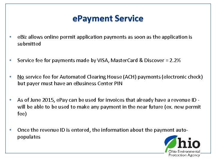 e. Payment Service • e. Biz allows online permit application payments as soon as