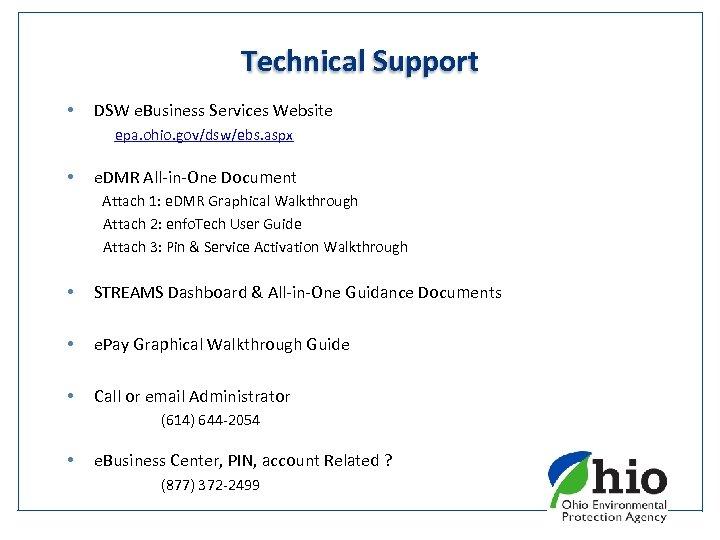 Technical Support • DSW e. Business Services Website epa. ohio. gov/dsw/ebs. aspx • e.