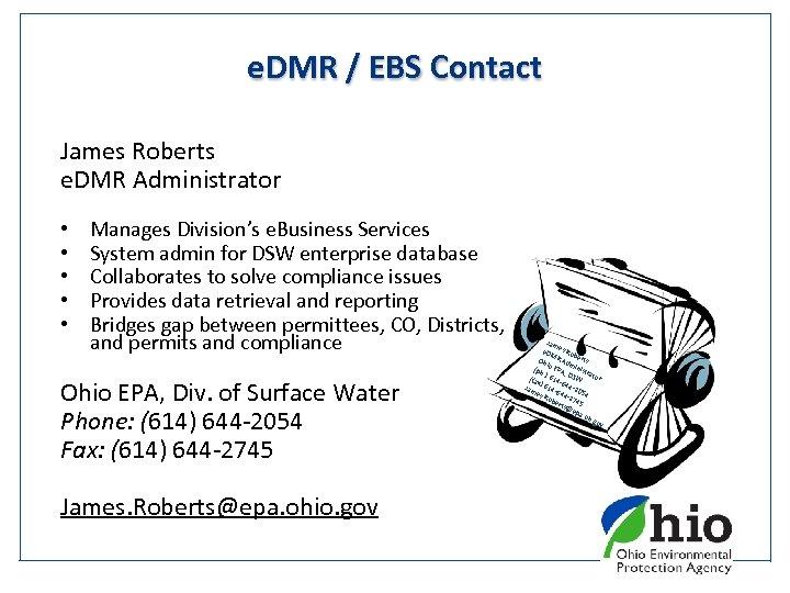 e. DMR / EBS Contact James Roberts e. DMR Administrator • • • Manages