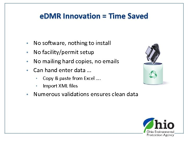 e. DMR Innovation = Time Saved No software, nothing to install • No facility/permit