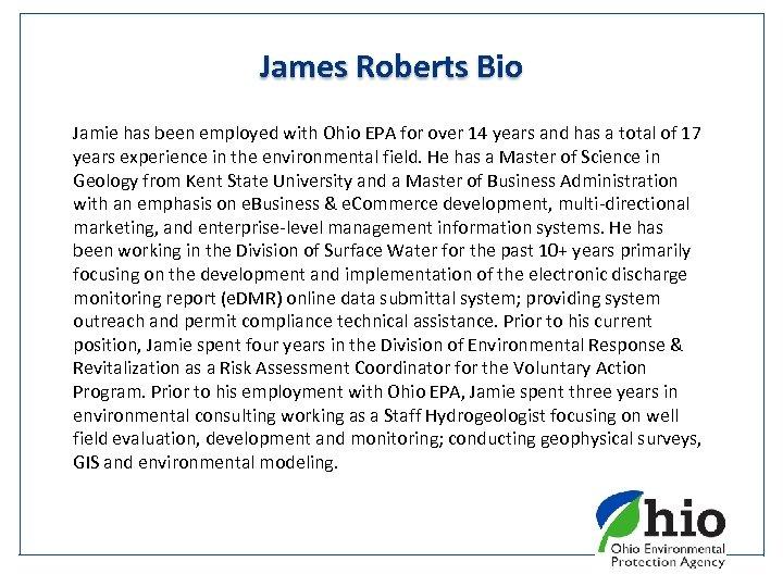 James Roberts Bio Jamie has been employed with Ohio EPA for over 14 years