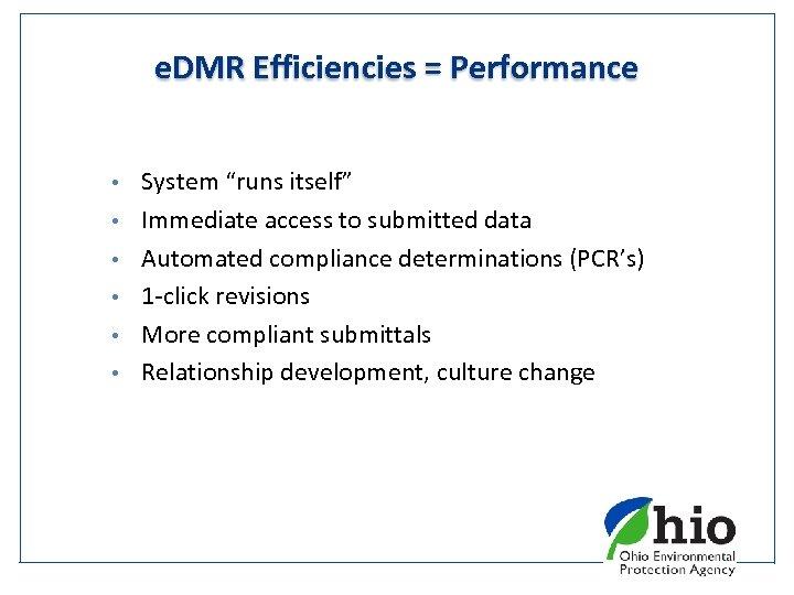 "e. DMR Efficiencies = Performance • • • System ""runs itself"" Immediate access to"
