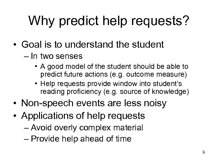 Why predict help requests? • Goal is to understand the student – In two