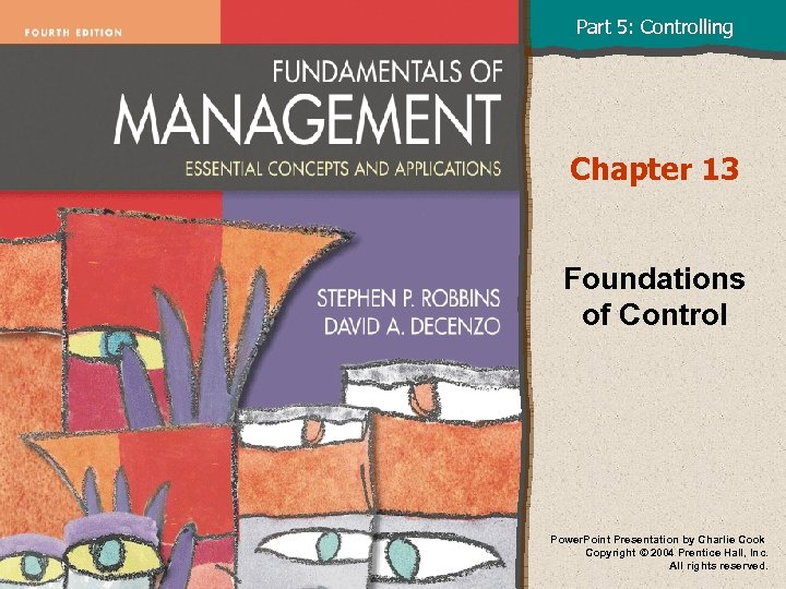 Part 5: Controlling Chapter 13 Foundations of Control Power. Point Presentation by Charlie Cook
