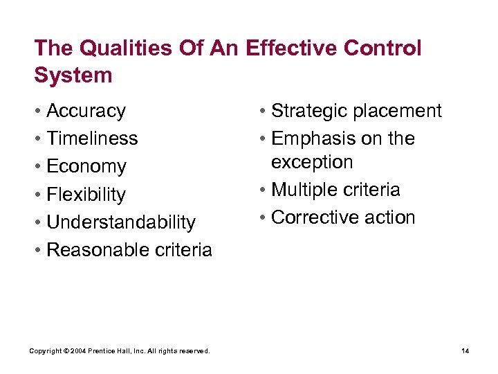 The Qualities Of An Effective Control System • Accuracy • Timeliness • Economy •