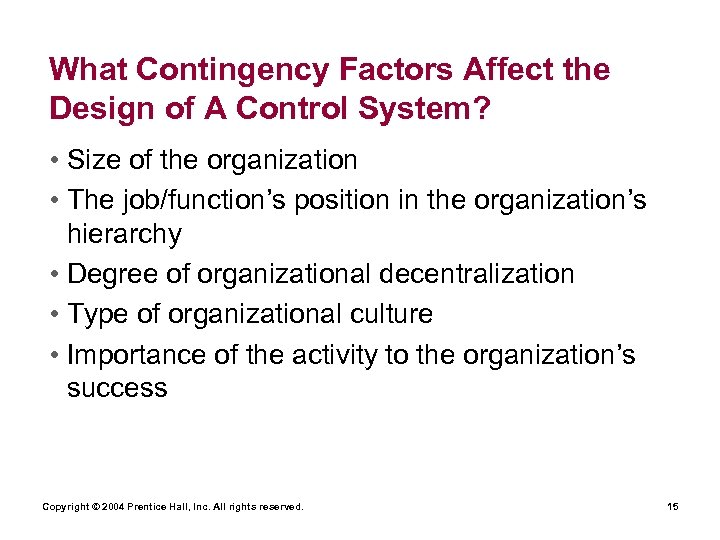 What Contingency Factors Affect the Design of A Control System? • Size of the