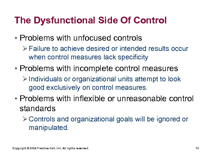 The Dysfunctional Side Of Control • Problems with unfocused controls Ø Failure to achieve