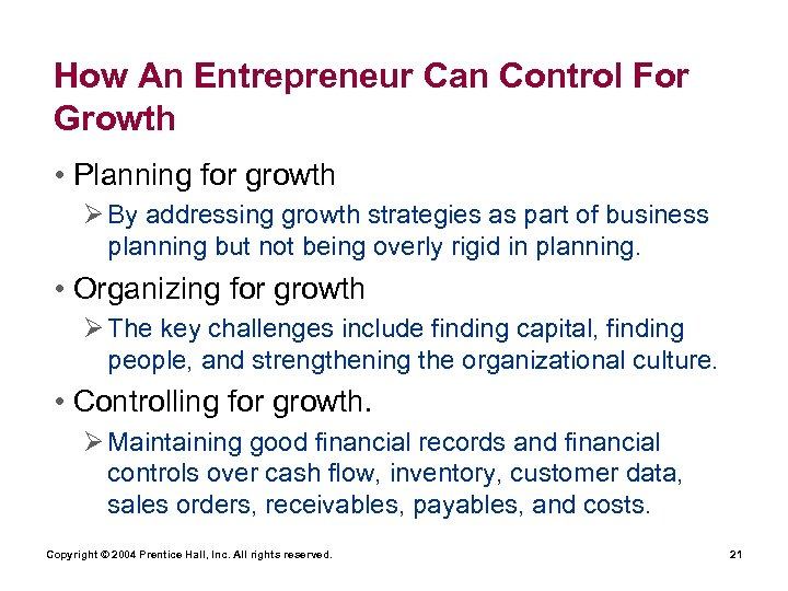 How An Entrepreneur Can Control For Growth • Planning for growth Ø By addressing
