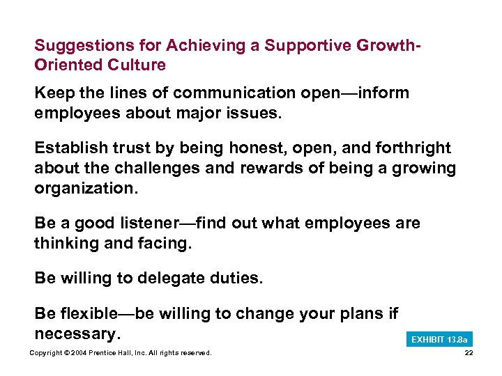 Suggestions for Achieving a Supportive Growth. Oriented Culture Keep the lines of communication open—inform