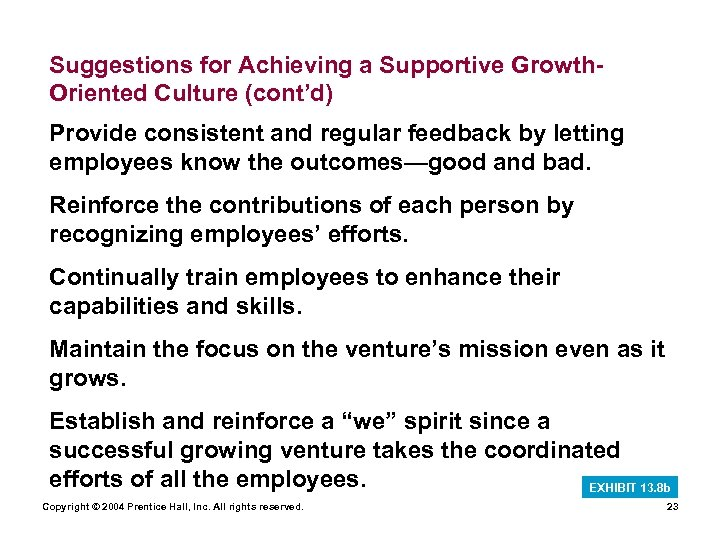 Suggestions for Achieving a Supportive Growth. Oriented Culture (cont'd) Provide consistent and regular feedback