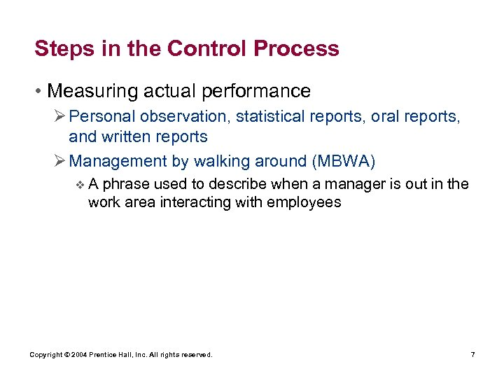 Steps in the Control Process • Measuring actual performance Ø Personal observation, statistical reports,