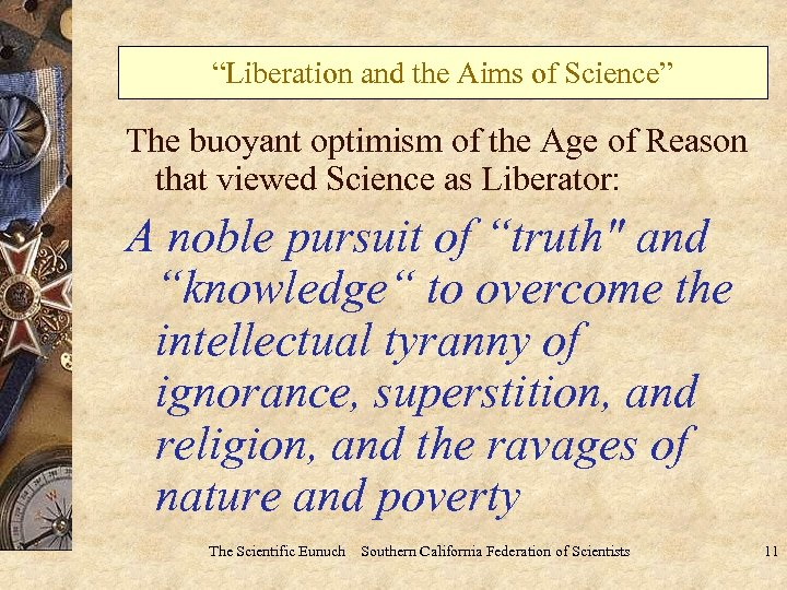 """Liberation and the Aims of Science"" The buoyant optimism of the Age of Reason"