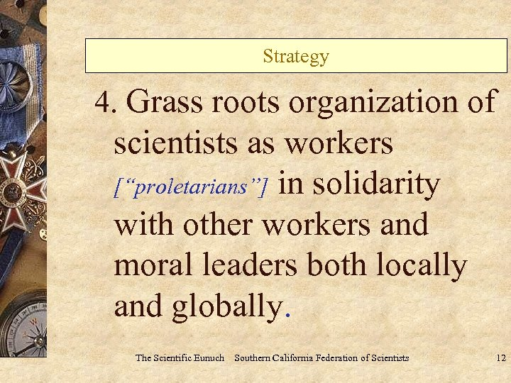 """Strategy 4. Grass roots organization of scientists as workers [""""proletarians""""] in solidarity with other"""