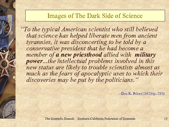 "Images of The Dark Side of Science ""To the typical American scientist who still"