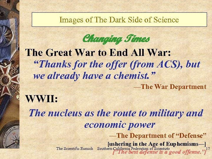 Images of The Dark Side of Science Changing Times The Great War to End