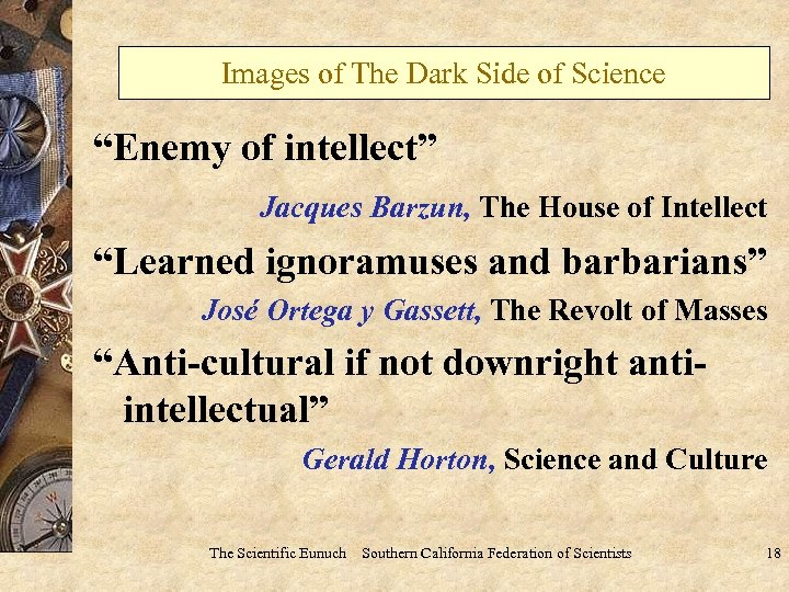 "Images of The Dark Side of Science ""Enemy of intellect"" Jacques Barzun, The House"