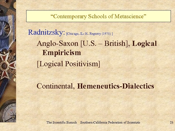 """Contemporary Schools of Metascience"" Radnitzsky: [Chicago, IL: H. Regnery (1973) ] Anglo-Saxon [U. S."