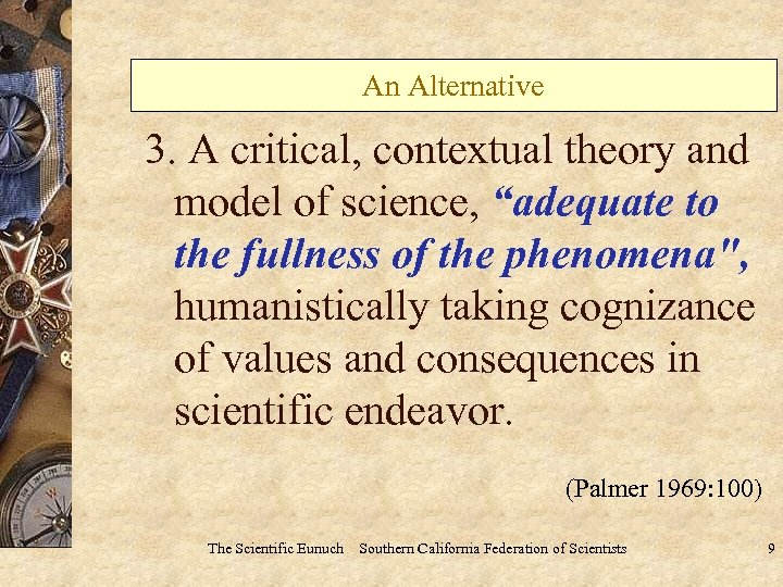 "An Alternative 3. A critical, contextual theory and model of science, ""adequate to the"