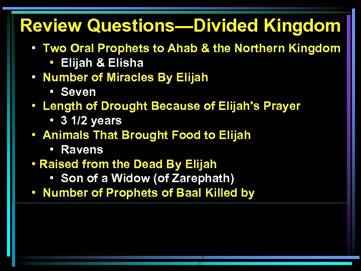 Review Questions—Divided Kingdom • Two Oral Prophets to Ahab & the Northern Kingdom •