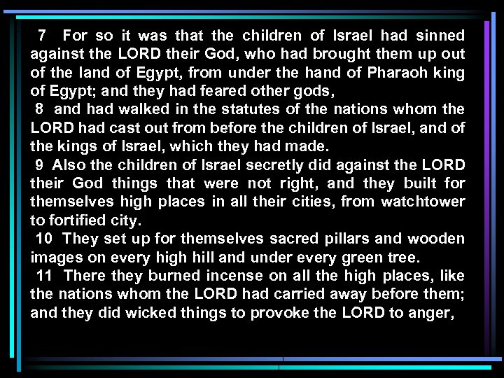 7 For so it was that the children of Israel had sinned against the