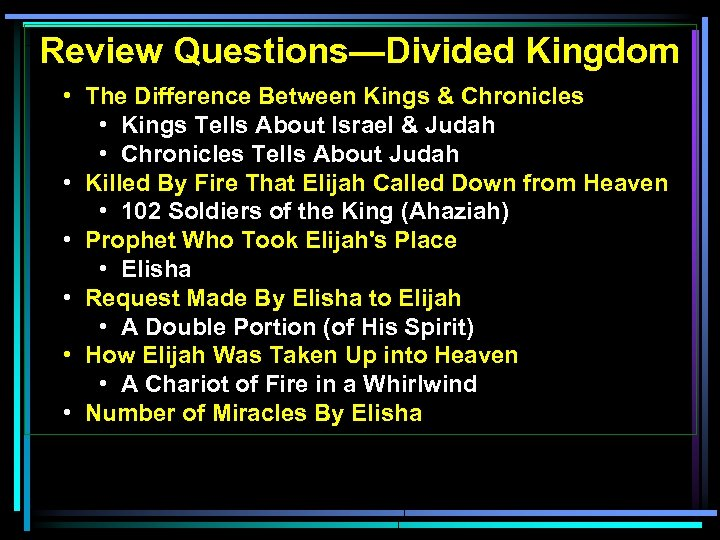 Review Questions—Divided Kingdom • The Difference Between Kings & Chronicles • Kings Tells About