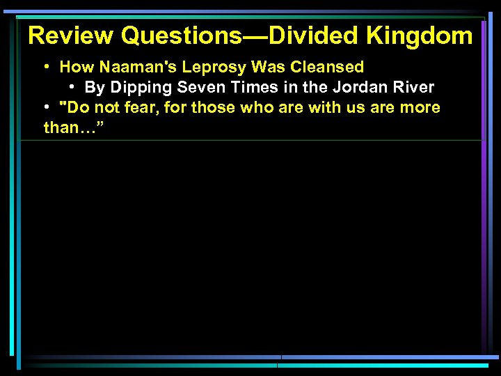 Review Questions—Divided Kingdom • How Naaman's Leprosy Was Cleansed • By Dipping Seven Times