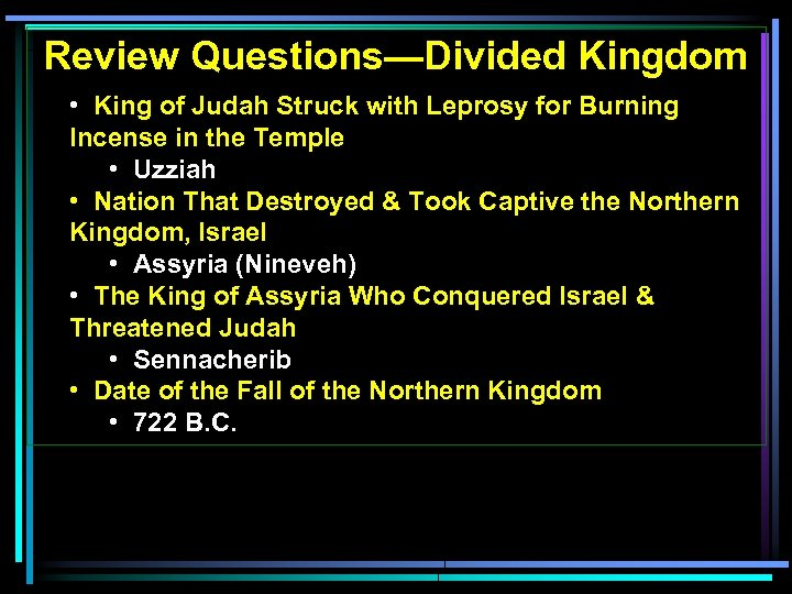 Review Questions—Divided Kingdom • King of Judah Struck with Leprosy for Burning Incense in