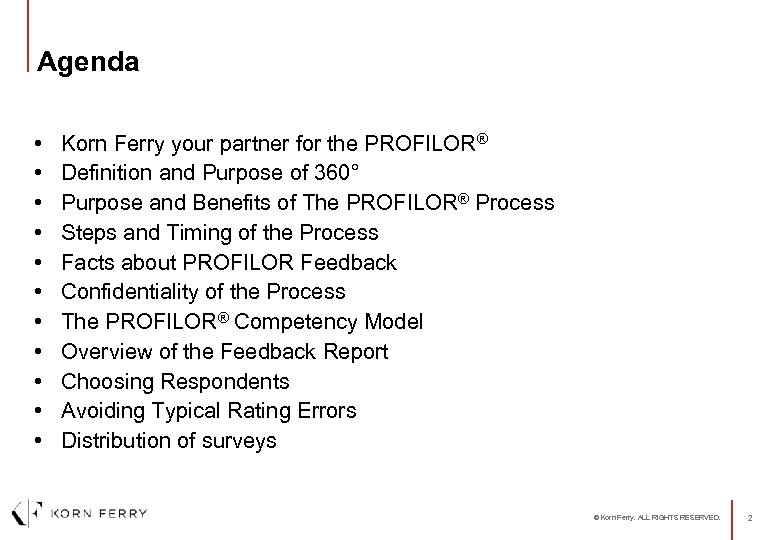 Agenda • • • Korn Ferry your partner for the PROFILOR® Definition and Purpose