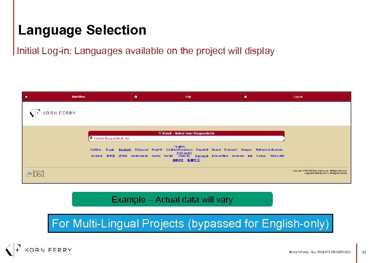 Language Selection Initial Log-in: Languages available on the project will display Example – Actual