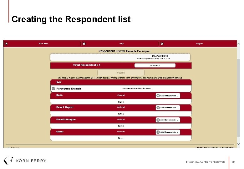 Creating the Respondent list © Korn Ferry. ALL RIGHTS RESERVED. 35