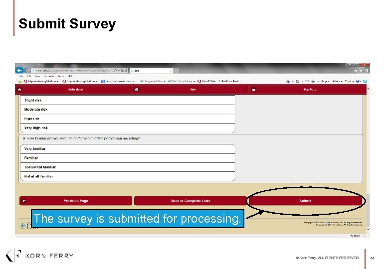 Submit Survey The survey is submitted for processing. © Korn Ferry. ALL RIGHTS RESERVED.
