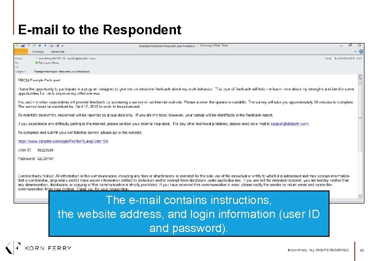 E-mail to the Respondent The e-mail contains instructions, the website address, and login information