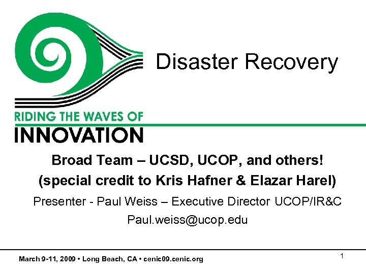 Disaster Recovery Broad Team – UCSD, UCOP, and others! (special credit to Kris Hafner